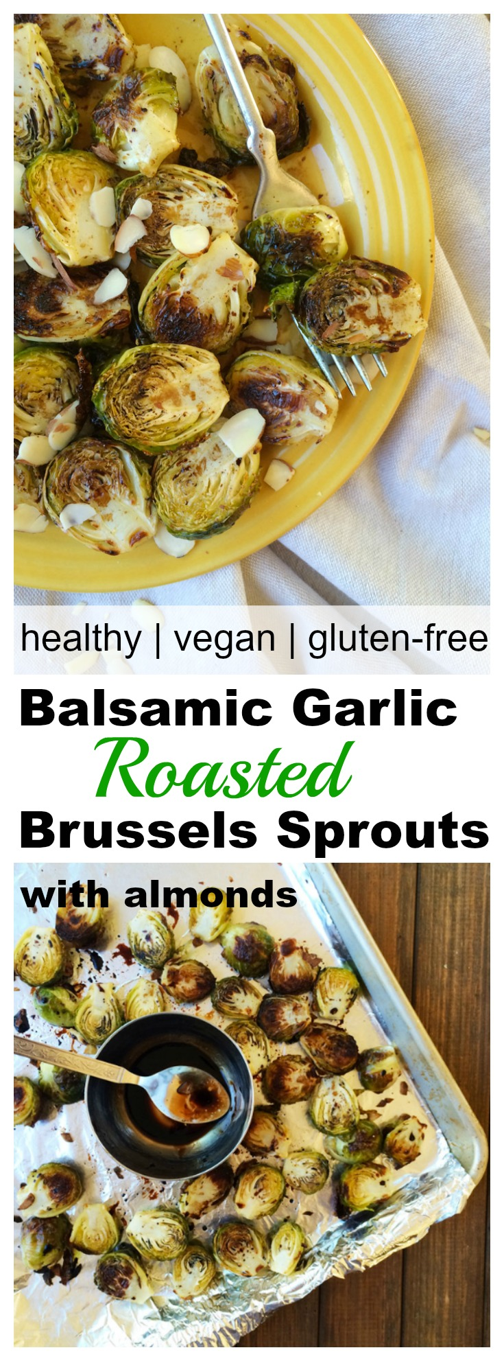 Oven roasted garlic Brussels sprouts with balsamic glaze & almonds
